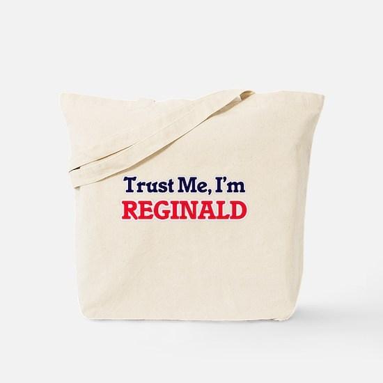 Trust Me, I'm Reginald Tote Bag