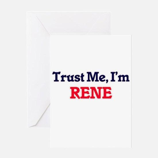 Trust Me, I'm Rene Greeting Cards