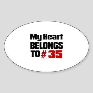 My Heart Belongs To # 35 Sticker (Oval)