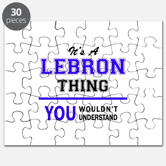 It's LEBRON thing, you wouldn't understand Puzzle
