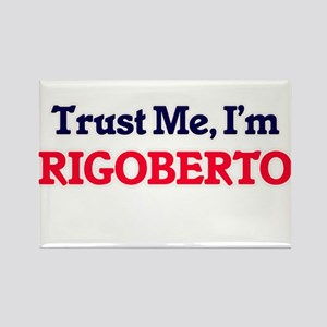 Trust Me, I'm Rigoberto Magnets
