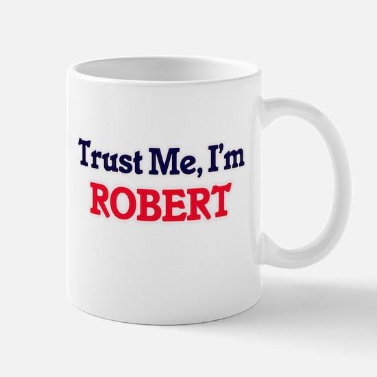 Trust Me, I'm Robert Mugs