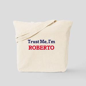 Trust Me, I'm Roberto Tote Bag
