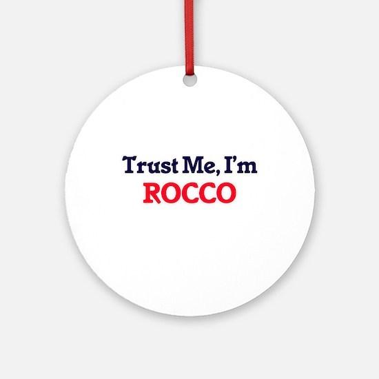 Trust Me, I'm Rocco Round Ornament