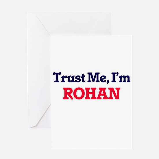 Trust Me, I'm Rohan Greeting Cards