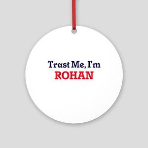Trust Me, I'm Rohan Round Ornament