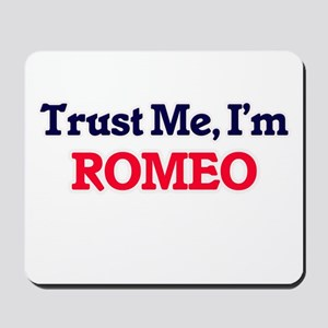 Trust Me, I'm Romeo Mousepad