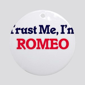 Trust Me, I'm Romeo Round Ornament