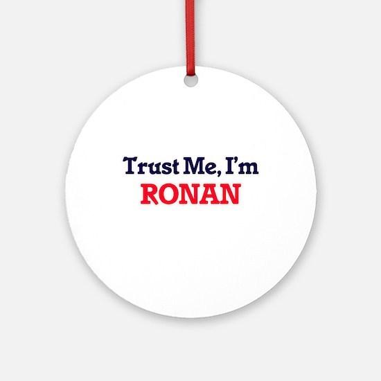 Trust Me, I'm Ronan Round Ornament