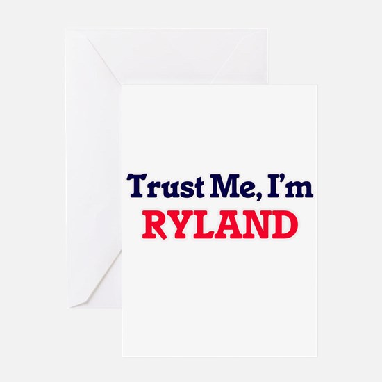 Trust Me, I'm Ryland Greeting Cards