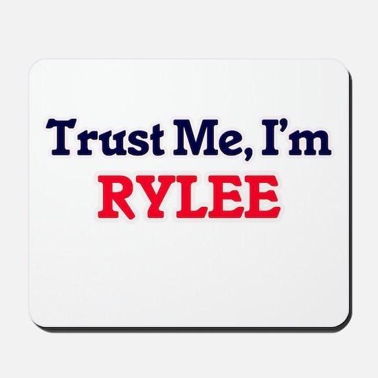 Trust Me, I'm Rylee Mousepad