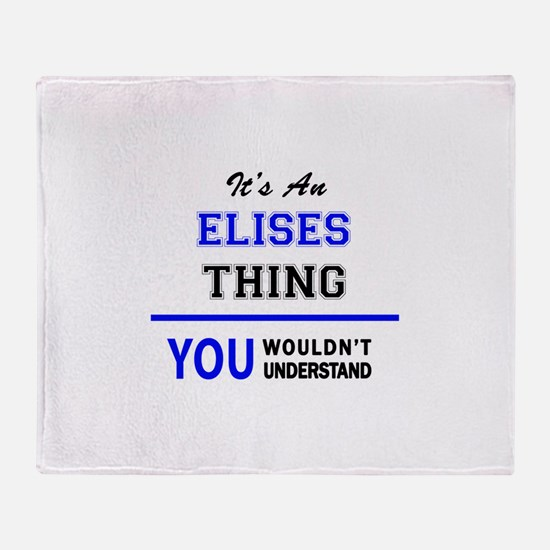 It's an ELISES thing, you wouldn't u Throw Blanket