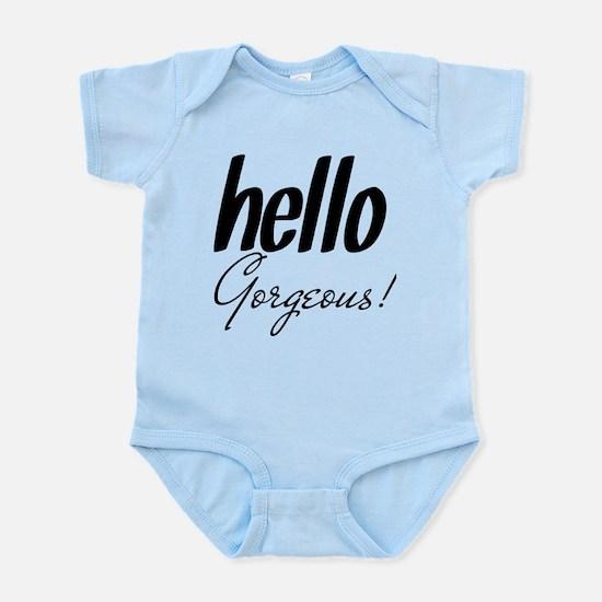 Hello Gorgeous Infant Bodysuit