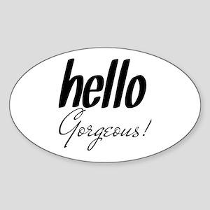 Hello Gorgeous Black Sticker (Oval)