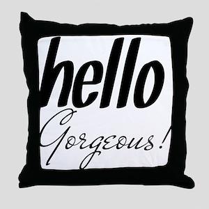 Hello Gorgeous Black Throw Pillow