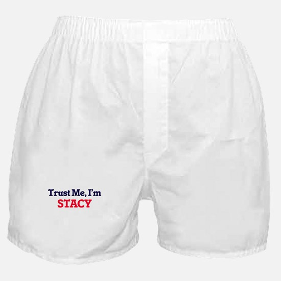 Trust Me, I'm Stacy Boxer Shorts
