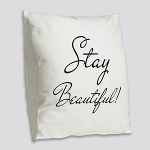 Gifts for Her Stay Beautiful Burlap Throw Pillow