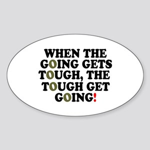 WHEN THE GOING GETS TOUGH! - Sticker