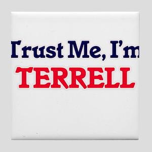 Trust Me, I'm Terrell Tile Coaster