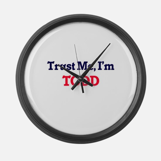 Trust Me, I'm Todd Large Wall Clock