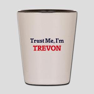 Trust Me, I'm Trevon Shot Glass