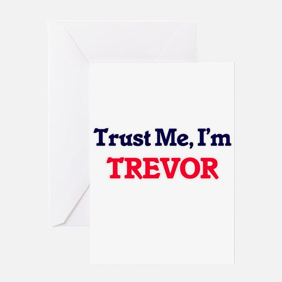 Trust Me, I'm Trevor Greeting Cards