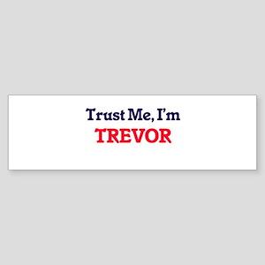 Trust Me, I'm Trevor Bumper Sticker