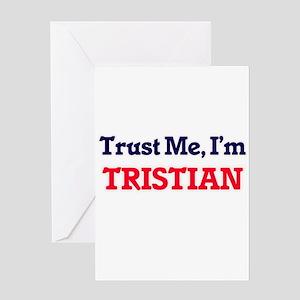 Trust Me, I'm Tristian Greeting Cards