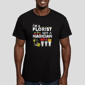 I Am A Florist Not A Magician T Shirt T-Shirt