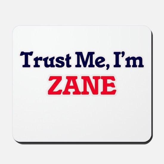 Trust Me, I'm Zane Mousepad