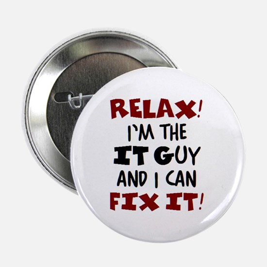 "relax it guy here 2.25"" Button"