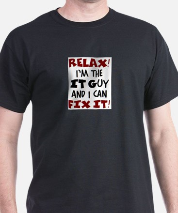 relax it guy here T-Shirt