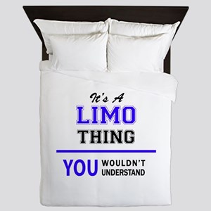 It's LIMO thing, you wouldn't understa Queen Duvet