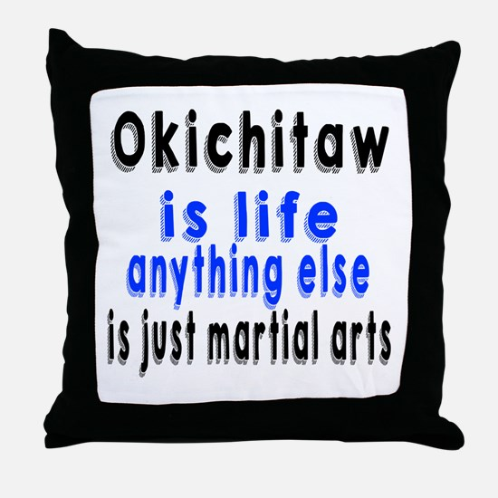 Okichitaw Is Life Anything Else Is Ju Throw Pillow