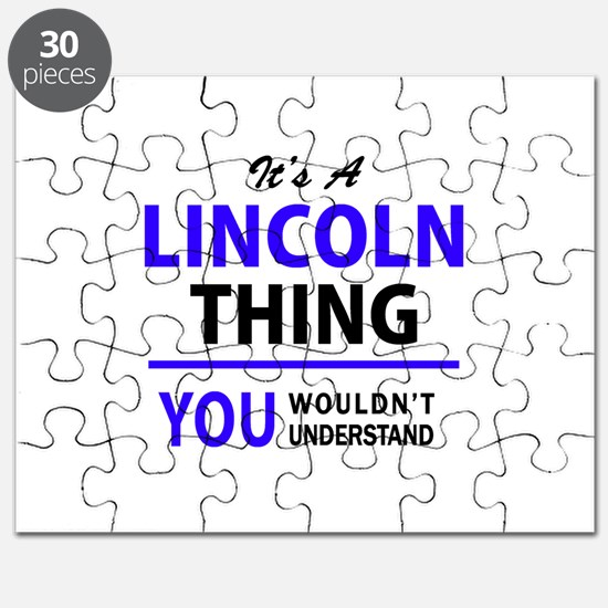 It's LINCOLN thing, you wouldn't understand Puzzle