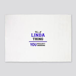 It's LINDA thing, you wouldn't unde 5'x7'Area Rug
