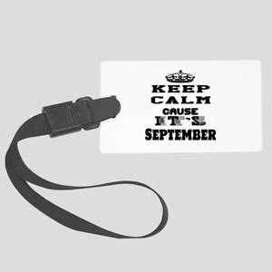Keep Calm It's September Large Luggage Tag