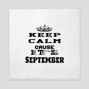 Keep Calm It's September Queen Duvet