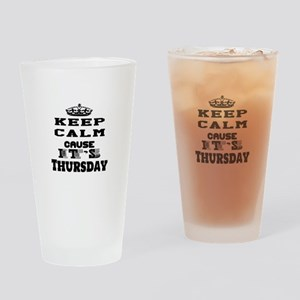 Keep Calm It's Thursday Drinking Glass