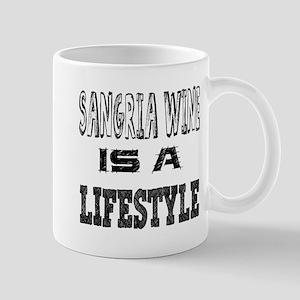 Sangria Wine Is A LifeStyle Mug