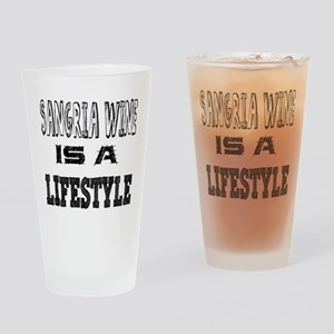 Sangria Wine Is A LifeStyle Drinking Glass