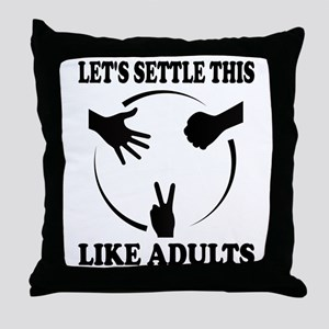 Lets Settle This Like Adults Throw Pillow