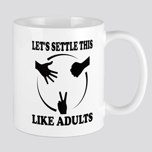Lets Settle This Like Adults Mugs