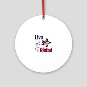Live Aloha! Hawaii Round Ornament