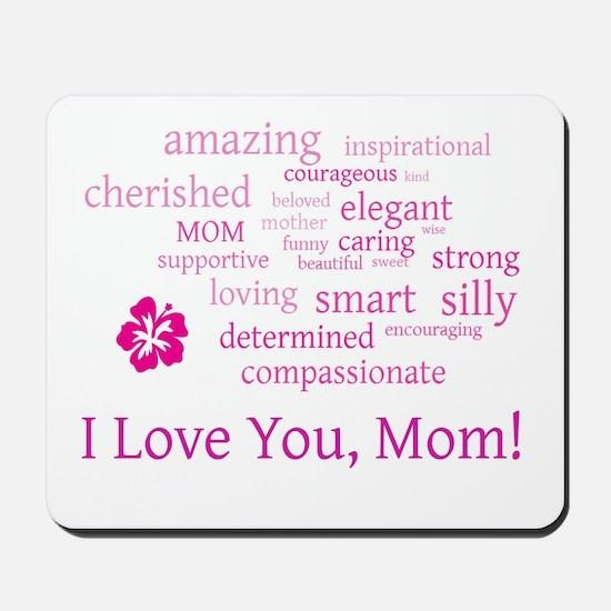 I Love you, Mom! Mousepad