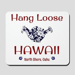 Hang Loose Hawaii Mousepad