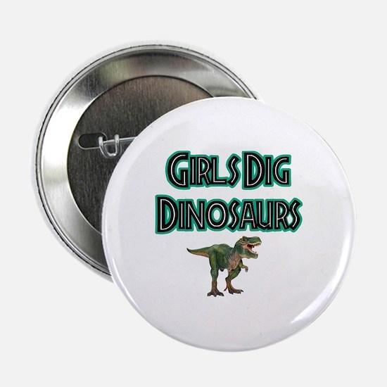 """Girls Dig Dinosaurs... 2.25"""" Button"""