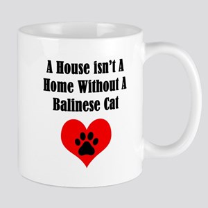 A House Isn't A Home Without A Balinese Cat Mugs
