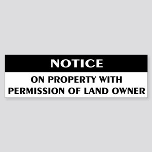 Permission of land owner Bumper Sticker