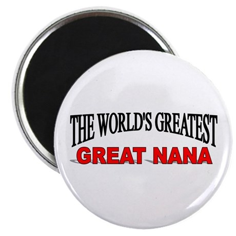 """""""The World's Greatest Great Nana"""" Magnet"""